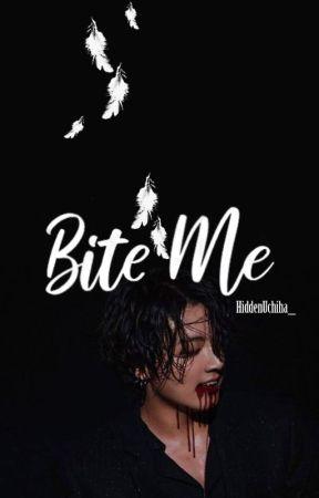 Bite Me (A Jeon Jungkook Fanfiction) by HiddenUchiha_