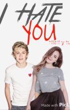 I Hate you (niall y tu) by LauraWritesHere