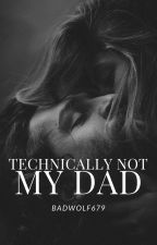 Technically Not My Dad by badwolf679