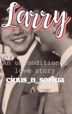 Larry: an unconditional love story. by Chris_and_Sophia