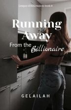 Running away from that Billionaire by Gelailah
