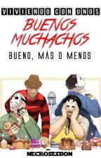 Viviendo Con Unos Buenos Muchachos... Bueno, Más O Menos. {¡PAUSADA!} by Necrosession
