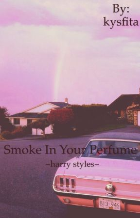 ~harry styles~ smoke in your perfume by kysfita