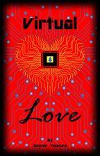 Virtual Love by SeyrenYoukura