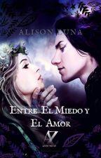Entre el miedo y el amor by AlisonLunaH