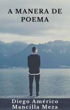 A MANERA DE POEMA by americo1026