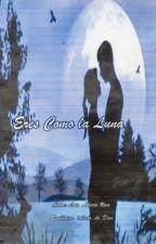 Eres como la Luna by LuisPoetaAR13