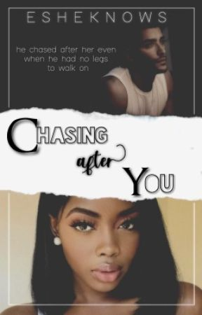 Chasing After You [ bwwm ] by esheknows