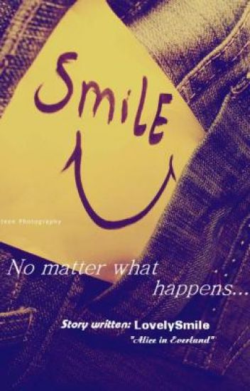 Smile...No matter what happens