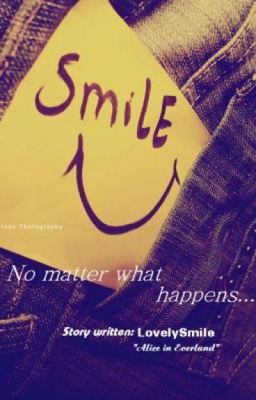Smile...No matter what happens