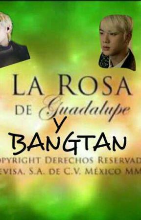 LA ROSA DE GUADALUPE Y BANGTAN by oppajin4