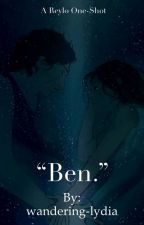 """""""Ben"""" (A One-Shot Reylo Fanfiction) by wandering-lydia"""