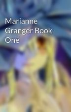 Marianne Granger Book One by SkylarMinthe