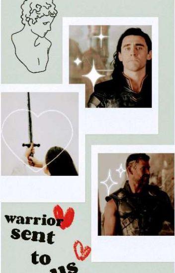 a warrior sent to us (Thor x reader x Loki) ☑ - Kaitlyn