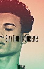 Stay True to Ourselves by Ttoress