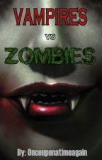 Vampires vs. Zombies by onceuponatimeagain
