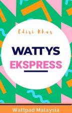 Edisi Khas: Wattys Ekspress by AmbassadorsMY