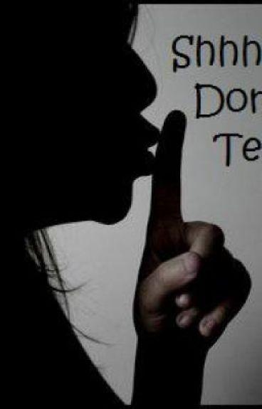 Shhhhh, Don't Tell!