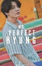 My Perfect Hyung ; Jinkook by kpfics