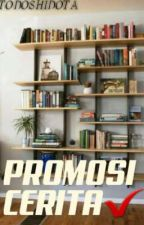 PROMOSI CERITA 1📚 [CLOSE] by Todoshidota