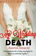 My Wedding DEATH (COMPLETED) by Authorbhel