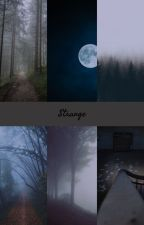 Strange by ShadowBladeSabre