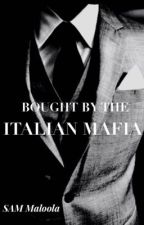 Bought By The Italian Mafia  by SamMaloola