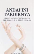 Andai Ini Takdirnya by NurulHuda015