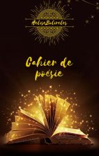 Cahier De Poésie by 21_roses_blanches