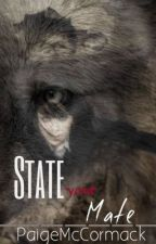 State Your Mate by PaigeMcCormack