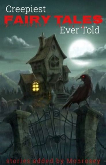 Creepiest Fairy Tales Ever Told