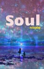 roleplay - SOUL by cacciatricedianime