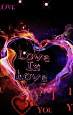 Love is Love  by Storyteller_VM