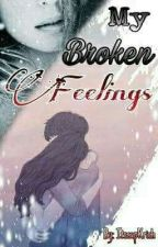 """My Broken Feelings"" by ItscupKrish"