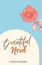 [Web Novel] Beautiful Nerd by Kaleela