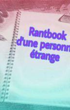 Rantbook d'une personne étrange by FlammesdAurore