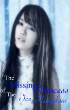 The Missing Princess of the Ice Kingdom (ONGOING) by Fantasy_ReaderWriter