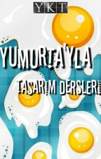 Yumurta'yla Tasarım Dersleri by Epifani_