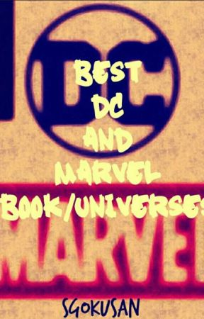 BEST DC AND MARVEL UNIVERSE BOOKS by SGokuSan