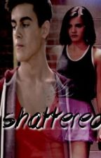 Shattered [A Raniel\The Next Step Fan Fiction] by danielxriley