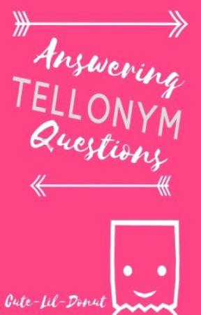 Answering Tellonym Questions - 2✔️ - Wattpad