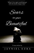 Scars to your Beautiful  by Jayniel_ezra