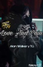 Love And Pain 《Alan Walker y Tu》 by Almond117