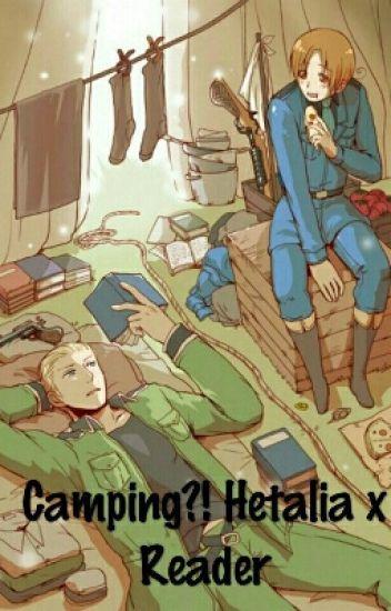 Camping?! Hetalia x Reader - Pahvi📦 - Wattpad