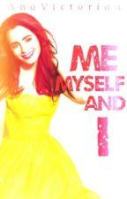 Me, Myself and I by AnaVictoriaa