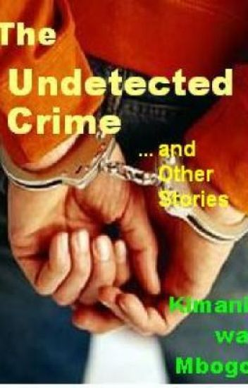 THE UNDETECTED CRIME and Other Stories