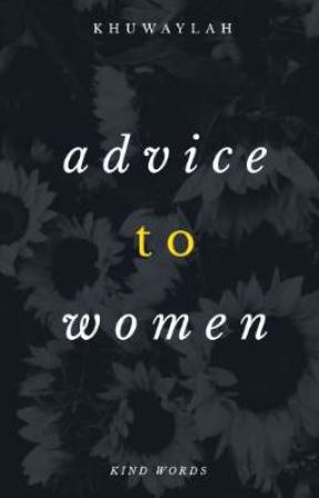 Advice to Women by ukht98