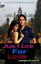 Justice For Love COMPLETED JULY 6 TO AUG 25 2018 by sanggrella101