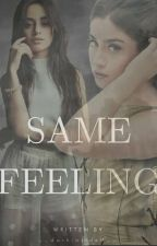 Same Feeling | Camren  by __darkinside9__