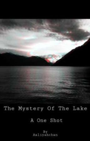 The Mystery of the Lake by aaliyahchan